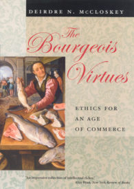 The Bourgeois Virtues: Ethics foran age of commerce