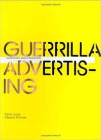 Guerrilla Advertising: Unconventional Brand Communication